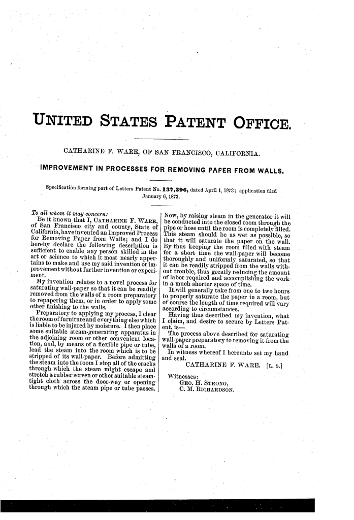 Catharine F. Ware patented a process for removing paper from walls (1873).