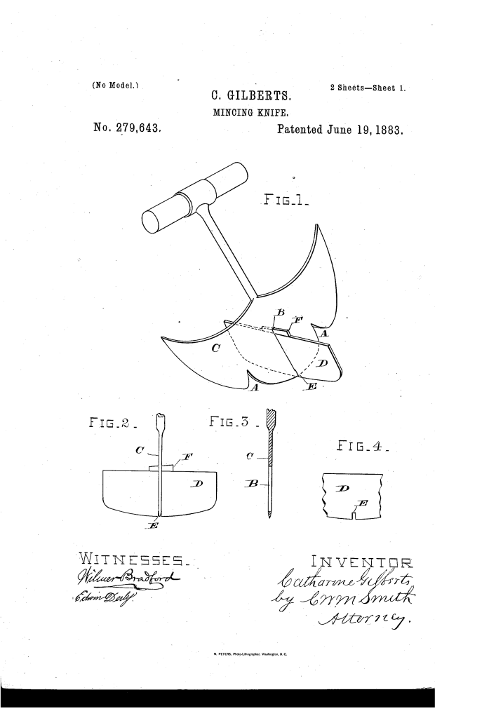 Catharina Gilberts of San Francisco patented a mincing knife (1883).